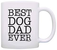 Best Coffee Mug Amazon Com Dog Lover Gifts Best Dog Dad Ever Pet Owner Rescue