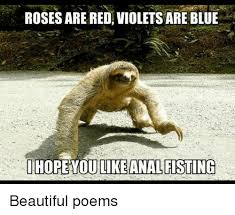 Pervy Sloth Meme - 25 best memes about roses are red roses are red memes