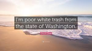 Stae Of Washington Stock Photos by Chuck Close Quote U201ci U0027m Poor White Trash From The State Of