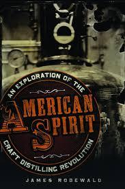 spirit of halloween hours american spirit an exploration of the craft distilling revolution