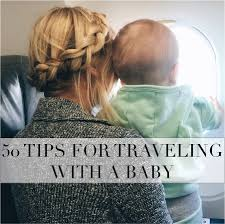 50 tips for traveling with a baby alone and with husband
