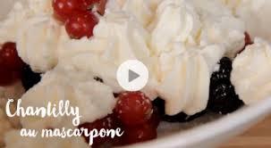 comment cuisiner la mascarpone chantilly au mascarpone recette facile gourmand
