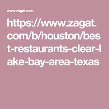 houston heat map eater https www zagat b houston best restaurants clear lake bay