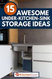 kitchen sink cabinet storage ideas 15 awesome kitchen sink storage ideas kitchen seer