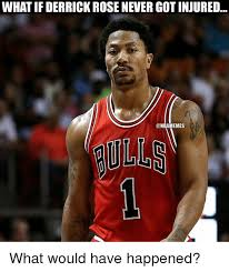 Rose Memes - what if derrick rose nevergotinjured memes what would have