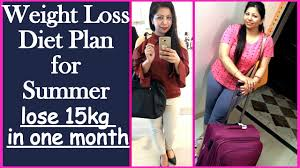 weight loss diet plan for summer to lose 15 kg in 1 month meal