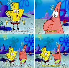Patrick Moving Meme - 27 of the funniest spongebob squarepants lines ever