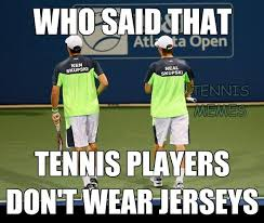 Tennis Memes - cant say i ve ever worn a jersey tennis laughs pinterest tennis