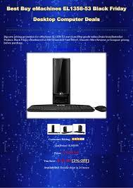 best desktop deals black friday best buy e machines el1358 53 black friday desktop computer deals