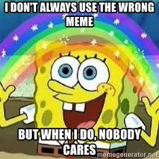 Meme Nobody Cares - spongebob nobody cares meme generator