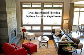 great residential flooring options for aliso viejo homes mac