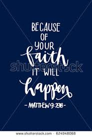 because your faith will happen quote stock vector 624948068