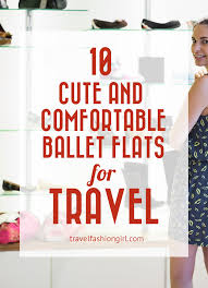 Comfortable Black Ballet Flats Most Comfortable Ballet Flats For Travel They U0027re Cute Too