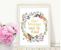 have courage and be kind printable art inspirational print