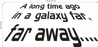 long time ago galaxy far away star wars wall quote decal easy apply you can the wall quote walls windows doors any other smooth surface need remove art