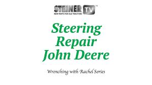 steering repair on a john deere youtube