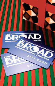 theater gift cards the broad theater gift cards are now available the broad theater