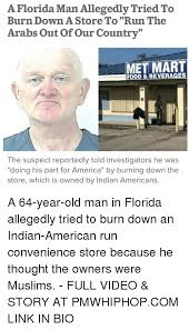 Florida Man Meme - a florida man allegedly tried to burn down a store to run the arabs