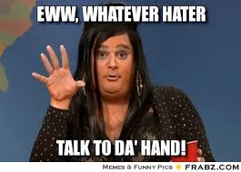 Whatever Memes - talk to the hand meme annesutu