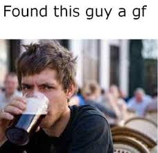 College Guy Meme - lazy college senior found a gf by serkan meme center