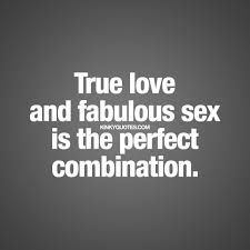 Perfect Love Quote by True Love And Fabulous Is The Perfect Combination