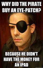 Money Boy Meme - why did the pirate buy an eye patch because he didn t have the