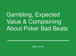 gambling expected value u0026 complaining about poker bad beats
