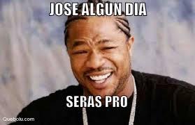 Jose Meme - jose algun dia seras pro memes en quebolu