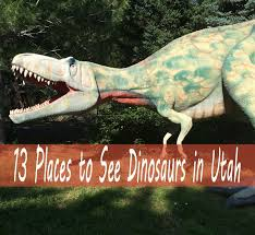13 fabulous places to see dinosaurs in utah coupons 4 utah