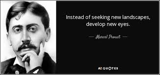 Seeking New Marcel Proust Quote Instead Of Seeking New Landscapes Develop