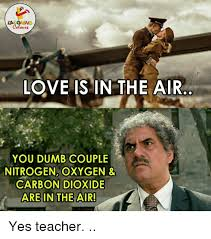 Love Is In The Air Meme - lac love is in the air you dumb couple nitrogen oxygen carbon