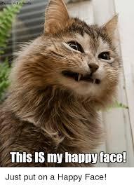Happy Meme Face - 25 best memes about put on a happy face put on a happy face memes