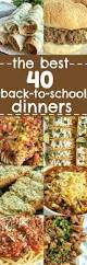 List Of Easy Dinner Ideas The Best Back To Dinners Together As Family