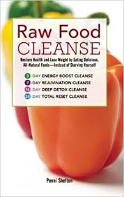 raw food cleanse restore health and lose weight by eating
