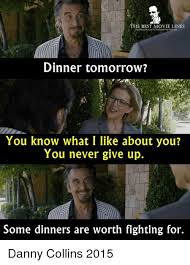 Meme Movies - the best movie lines dinner tomorrow you know what i like about you