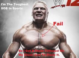 Brock Lesnar Meme - brock lesnar tattoo fail fail epic fail know your meme