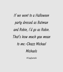 party halloween quotes quote about if we went to a halloween party dressed as batman and
