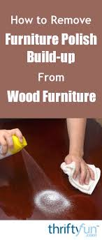how to remove wax from wood table removing furniture polish build up from wood furniture thriftyfun