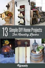 13 simple diy home projects for country lovers new craft works