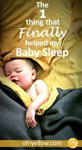 Ways To Help Baby Sleep In Crib by Best 25 Help Baby Sleep Ideas On Pinterest Infant Milestones