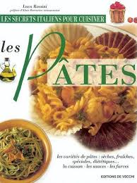 cuisiner les pates livre secrets italiens pour cuisiner les pates luca rossini
