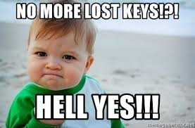 Lost Keys Meme - no more lost keys hell yes fist pump baby meme generator