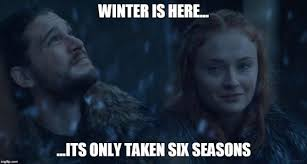 Winter Is Coming Meme - game of thrones could the term winter is coming mean something