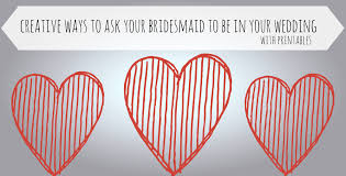 ways to ask bridesmaid to be in wedding creative ways to ask your bridesmaid to be in your wedding lip