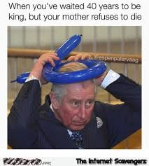 Prince Charles Meme - prince charles is tired of waiting to be king funny meme pmslweb