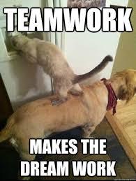 Teamwork Memes - teamwork memes quickmeme