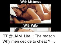 Cheating Wife Memes - with mistress with wife rt the reason why men decide to cheat