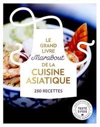 collection marabout cuisine grand livre marabout de la cuisine asiatique 230 recettes le