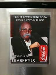 Wilford Brimley Diabeetus Meme - taped to the fridge in the office kitchen imgur