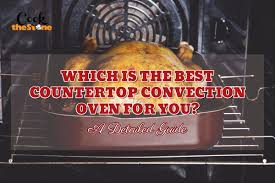 which is the best countertop convection oven for you a detailed